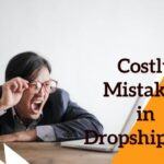 mistakes in dropshipping